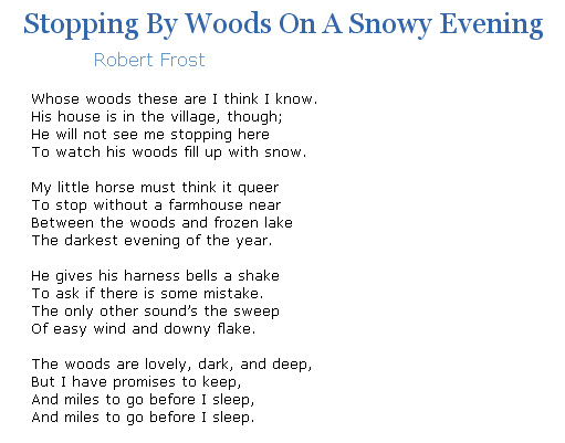 the internal conflict in stopping by woods on a snowy evening a poem by robert frost Stopping by woods on a snowy evening whose woods these are i think i know his house is in the village though he will not see me stopping here to watch his woods fill up with snow my little horse must think it queer to stop without a farmhouse near between the woods and frozen lake the darkest evening of the year.